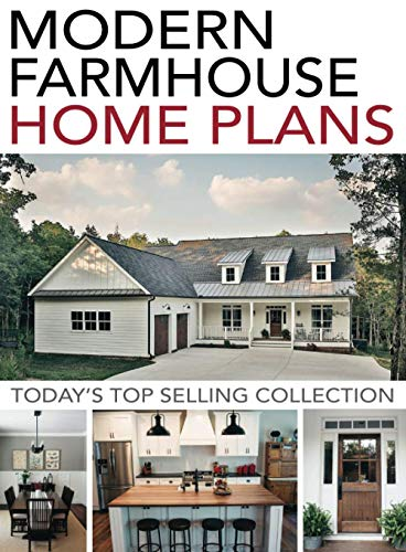 Modern Farmhouse Home Plans: Today's Top Selling Collection
