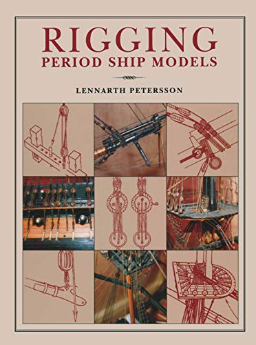 Rigging Period Ships Models: A Step-by-Step Guide to the ...
