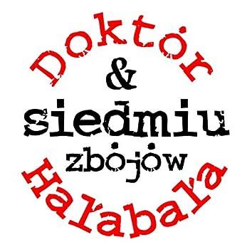 Doktór Hałabała & Siedmiu Zbójów
