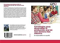 Estrategias para desarrollar la producción oral de una manera más efectiva: El modelo SIOP en el aula EFL