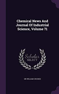 Chemical News and Journal of Industrial Science, Volume 71