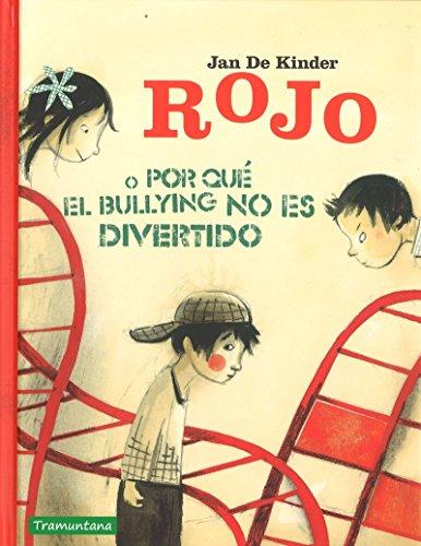 Rojo o por que el bullying no es divertido (INFANTIL)