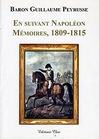 En suivant Napoléon, mémoires 1809-1815 par Christophe Bourachot