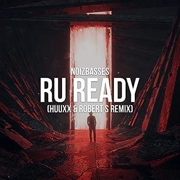 RU Ready (HUUXX & Robert S Remix)