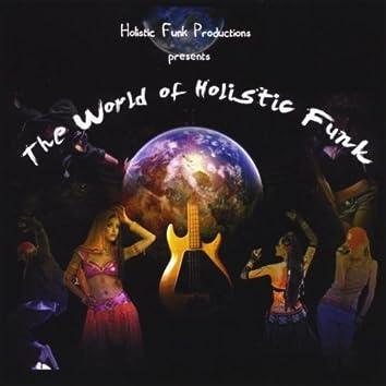 The World of Holistic Funk