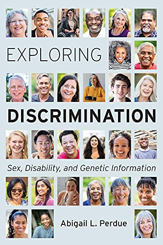 Exploring Discrimination: Sex, Disability, and Genetic Information