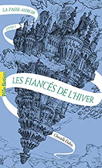 La Passe-miroir (Livre 1) - Les Fiancés de l'hiver par [Christelle Dabos, Laurent Gapaillard]