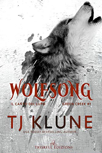 Wolfsong : Il canto del lupo (Green Creek Vol. 1)