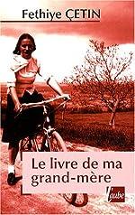 Le livre de ma grand-mère de Fethiyé Cetin