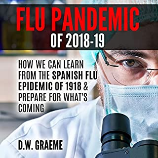 Flu Pandemic of 2018-2019: How Can We Learn From the Spanish Flu Epidemic of 1918 and Prepare for What's Coming cover art