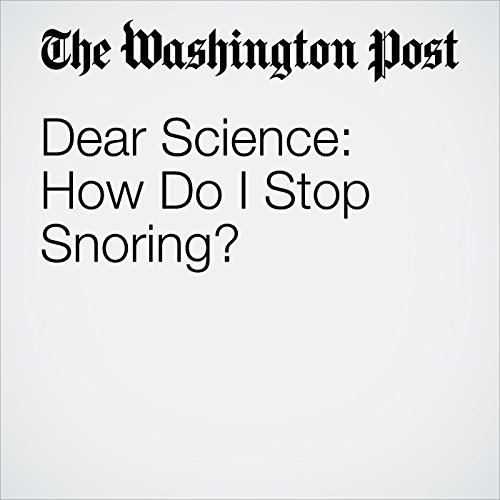 Dear Science: How Do I Stop Snoring? audiobook cover art