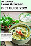 The Complete Lean & Green Diet Guide 2021: 2 books in 1: Recipes to Reset Your Metabolism, burn fat, and improve your health. Start to burn fat now with this complete meal plan