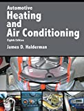 Automotive Heating and Air Conditioning (2-downloads) (Pearson Automotive Series)