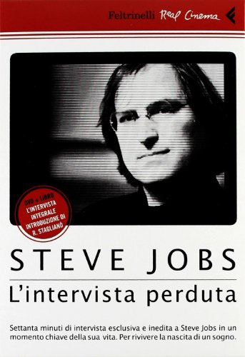 Steve Jobs. L'intervista perduta. DVD. Con libro (Real cinema)
