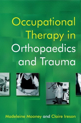 Occupational Therapy in Orthopaedics and Trauma