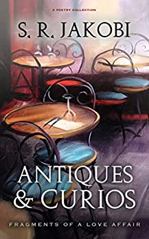 Antiques & Curios: Fragments of a Love Affair by [s.r. jakobi]