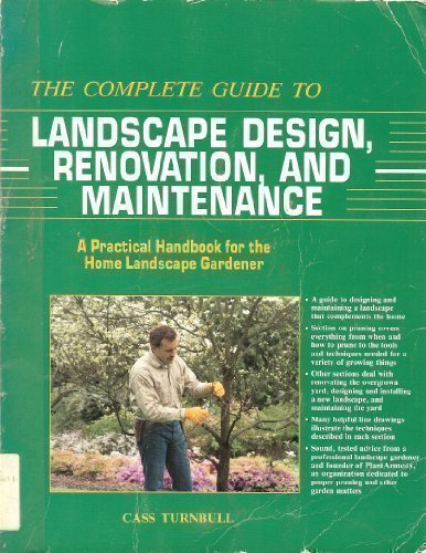 Compare Textbook Prices for The Complete Guide to Landscape Design, Renovation, and Maintenance: A Practical Handbook for the Home Landscape Gardener  ISBN 9781558702080 by Turnbull, Cass