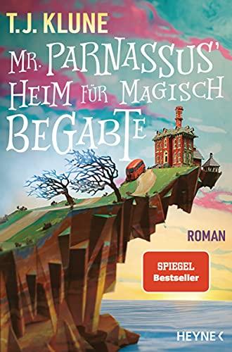 Mr. Parnassus' Heim für magisch Begabte: Roman