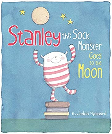 Stanley the Sock Monster Goes to the Moon by Jedda Robaard (2015-01-06)
