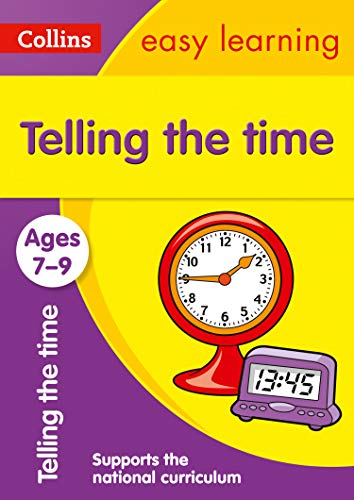 Telling the Time Ages 7-9: Prepare for school with easy home learning (Collins Easy Learning KS2)