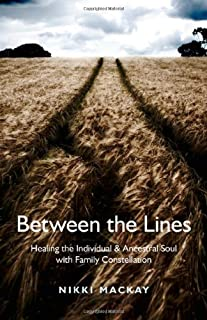 Between the Lines: Healing the Individual & Ancestral Soul with Family Constellation