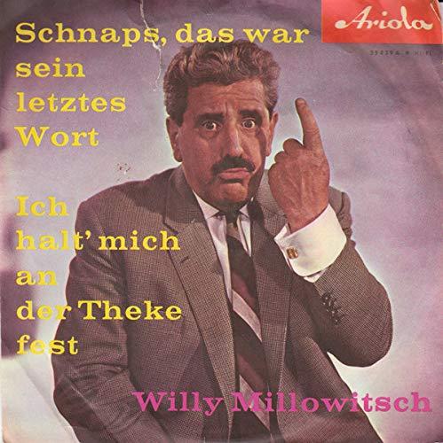 Willy Millowitsch: Schnaps, Das War Sein Letztes Wort / Ich Halt' Mich An Der Theke Fest [Vinyl]