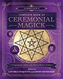 Llewellyn's Complete Book of Ceremonial Magick: A Comprehensive Guide to the Western Mystery Tradition (Llewellyn's Complete Book Series)