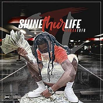 Shine Thru Life
