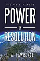 Power of Resolution: Who Feels It Knows