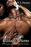 Esclavo Eterno: Si los vampiros no fueran los verdaderos monstruos... (Un nuevo mito de Vampiros nº 1)