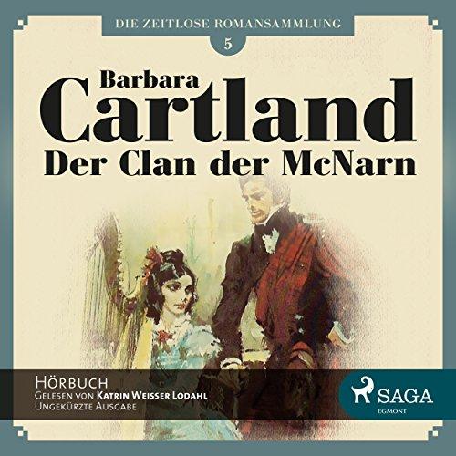 Der Clan der McNarn (Die zeitlose Romansammlung von Barbara Cartland 5) Titelbild