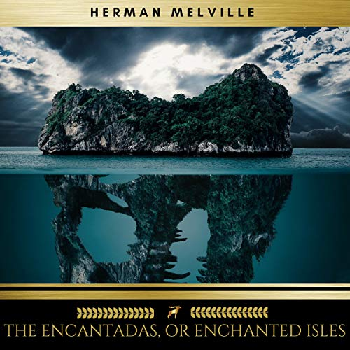 The Encantadas, or Enchanted Isles                   By:                                                                                                                                 Herman Melville                               Narrated by:                                                                                                                                 Samuel Bailey                      Length: 2 hrs and 29 mins     Not rated yet     Overall 0.0