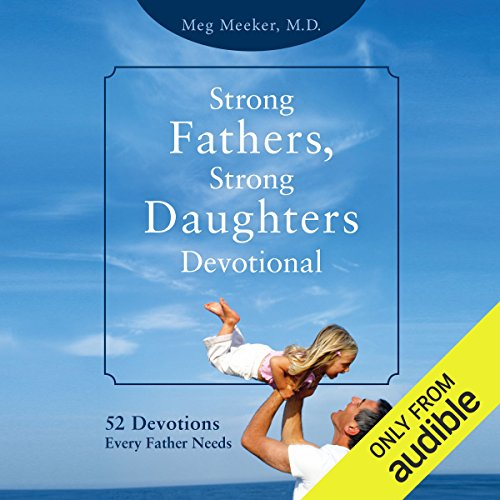 Strong Fathers, Strong Daughters Devotional audiobook cover art