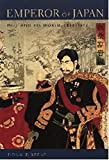 Emperor of Japan Meiji and His World from 1852 to 1912 by Donald Keene.