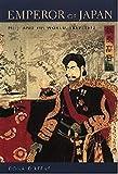 Emperor of Japan: Meiji and His World, 1852-1912 - Donald Keene