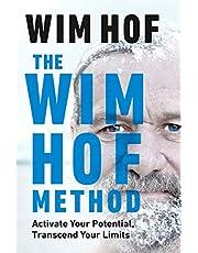 Wim Hof Method: Activate Your Potential, Transcend Your Limits