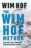 The Wim Hof Method - Activate Your Potential, Transcend Your Limits