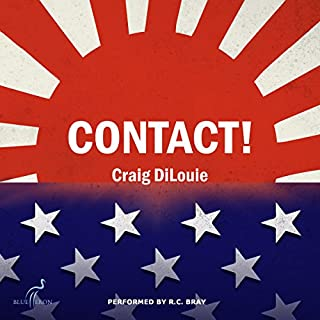 Contact! A Novel of the Pacific War     Crash Dive, Book 4              Written by:                                                                                                                                 Craig DiLouie                               Narrated by:                                                                                                                                 R. C. Bray                      Length: 4 hrs and 54 mins     2 ratings     Overall 5.0