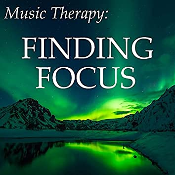 Music Therapy: Finding Focus