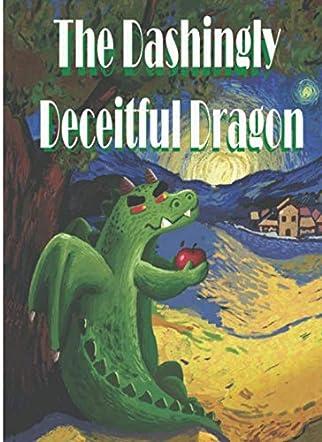 The Dashingly Deceitful Dragon