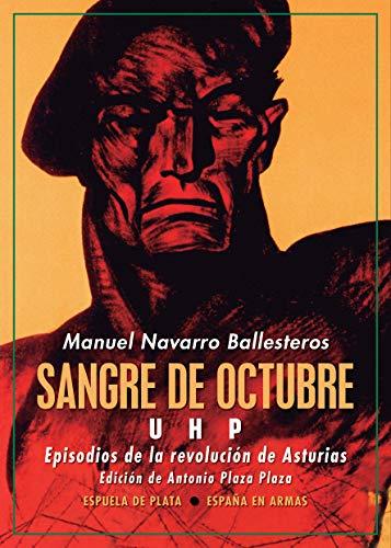 Sangre de octubre: UHP: Episodios de la revolución de Asturias: 45 (España en Armas)