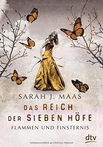 Das Reich der Sieben Höfe – Flammen und Finsternis: Roman (Das Reich der sieben Höfe-Reihe, Band 2)