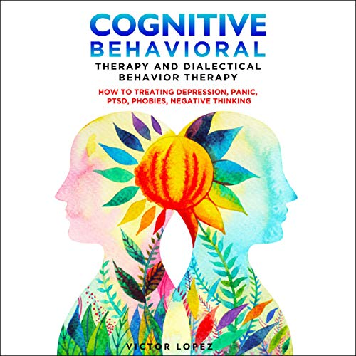 Cognitive Behavioral Therapy and Dialectical Behavior Therapy  By  cover art