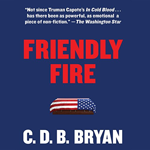 Friendly Fire                   By:                                                                                                                                 C.D.B. Bryan                               Narrated by:                                                                                                                                 Mauro Hantman                      Length: 15 hrs and 11 mins     Not rated yet     Overall 0.0