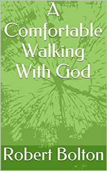 A Comfortable Walking With God by [Robert Bolton]