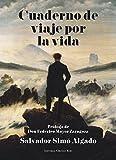 CUADERNO DE VIAJE POR LA VIDA (Spanish Edition)