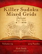 Killer Sudoku Mixed Grids Deluxe - Easy to Hard - Volume 24 - 474 Puzzles