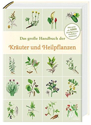 Das große Handbuch der Kräuter und Heilpflanzen