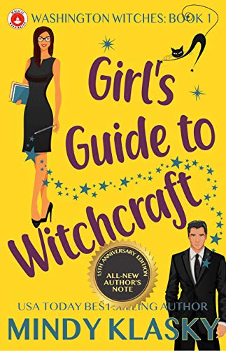 Girl's Guide to Witchcraft: 15th Anniversary Edition (Washington Witches Book 1) by [Mindy Klasky]