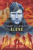 Dare to Stand Alone